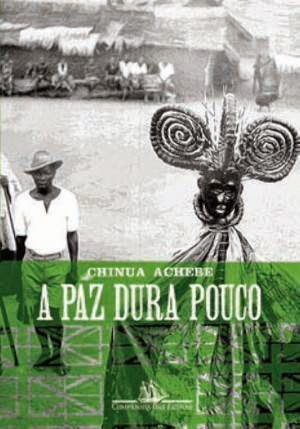 Chinua Achebe livro A Paz Dura Pouco