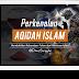 Perkenalan Aqidah Islam: Membuktikan Keberadaan Tuhan dan Kebenaran Islam