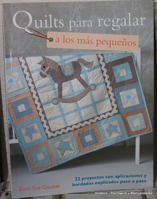 Libros de Patchwork y Quilt (Quilts para regalar a los más pequeños de Barri Sua Gaudet) - Vilabors