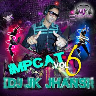 Impect+Vol.06+DJ+JK+Jhansi