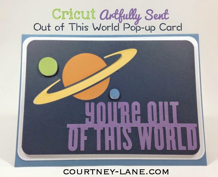 Close To My Heart Artfully Sent Cricut Cartridge Out of This World Pop-up card