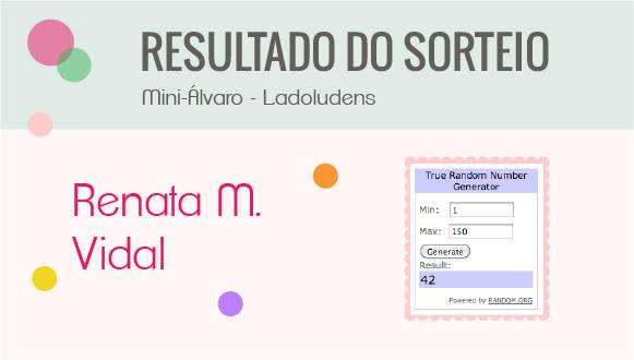 Resultado do Sorteio: Mini Álvaro da Ladoludens