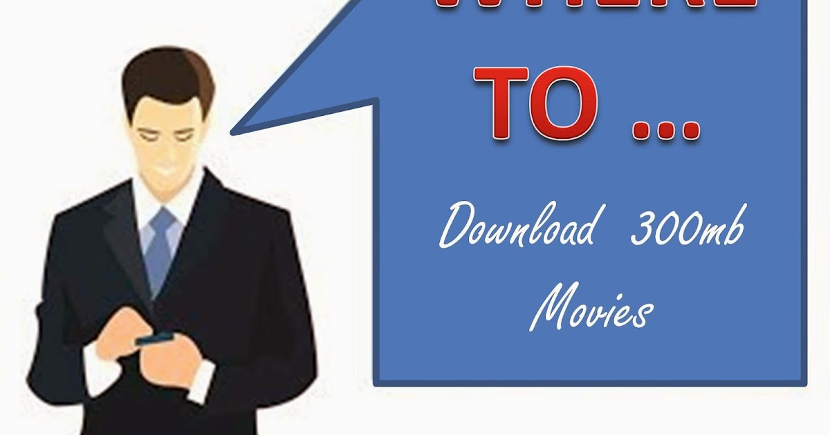 Where To Download 300mb Movies How To Where To