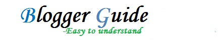 Blogger Guide - Easy to Understand