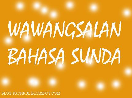 Contoh Wawangsalan Bahasa Sunda Blog Fachrul