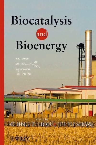 Biocatalysis and Bioenergy  C. T. Hou, Jei-Fu Shaw Free chemistry books