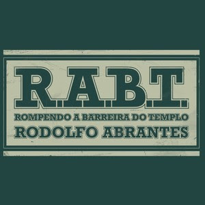 Rodolfo Abrantes - Rompendo a Barreira do Templo 2012