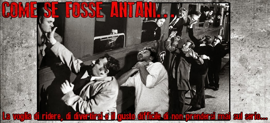 Come se fosse Antani...