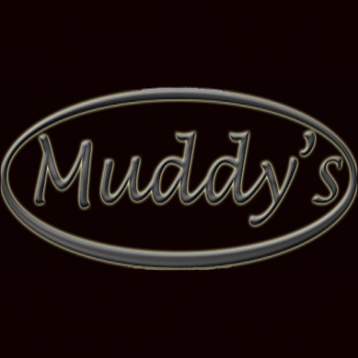 Muddy's for music and fun 24/7