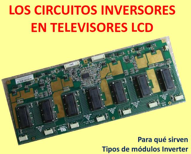 guia para reparar modulos inverter tv lcd electr nica y