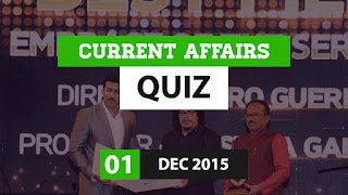 Current Affairs Quiz 1 December 2015
