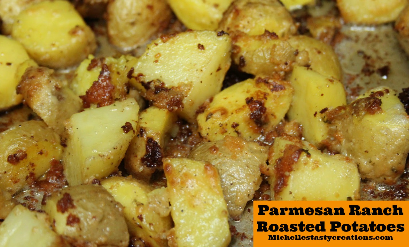 Michelle's Tasty Creations: Parmesan Ranch Roasted Potatoes