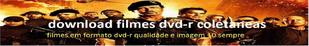 download filmes dvd-r coletaneas
