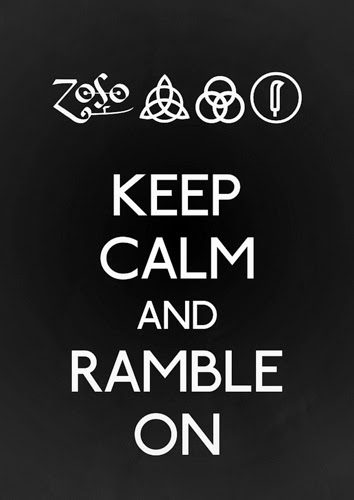 keep calm & ramble on