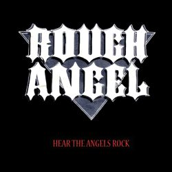 Rough Angel - Hear The Angels Rock