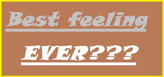 Best Feeling Ever???