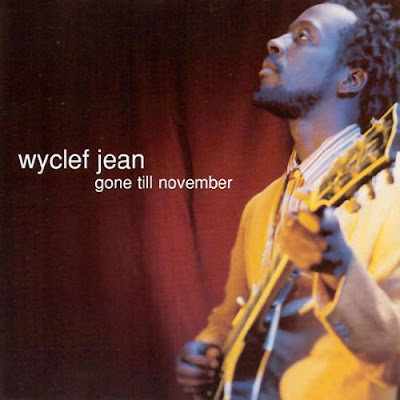 Wyclef Jean – Gone Till November (CDS) (1997) (FLAC + 320 kbps)