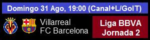Villarreal vs FC Barcelona - Liga BBVA Jornada 2