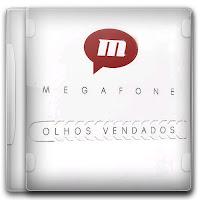 Megafone – Olhos Vendados (2011)