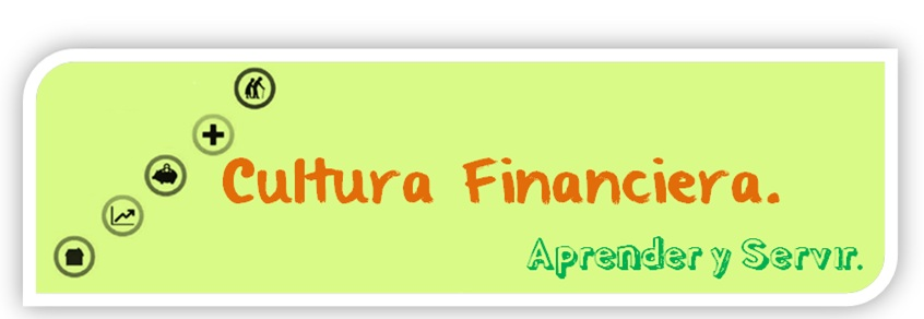 """Cultura Financiera """"Aprender y Servir""""."""