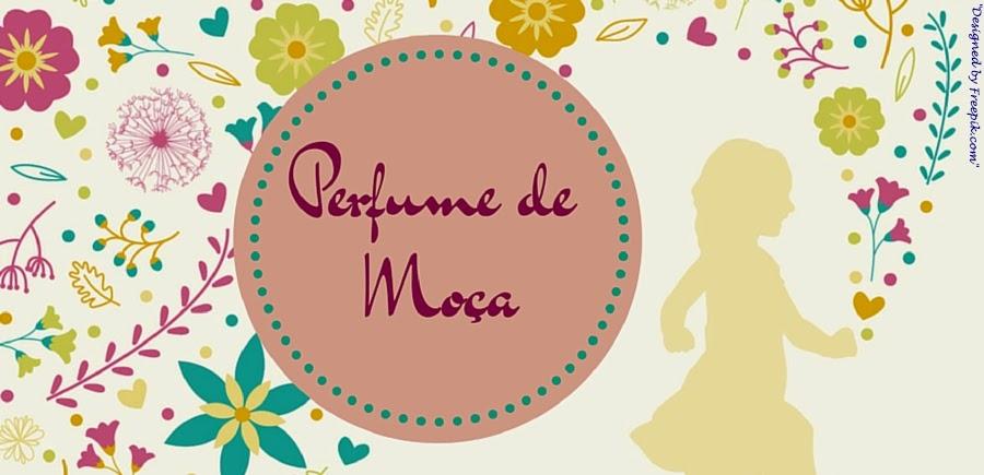 PERFUME DE MOÇA