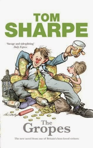 The Gropes (Published in 2009) - Written by Tom Sharpe - Not as good as some of his others