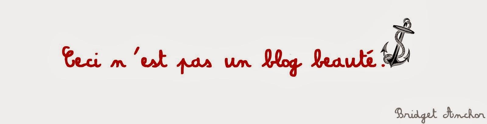 Ceci n'est pas un blog beauté.