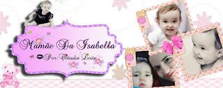 Mamãe da Isabella...