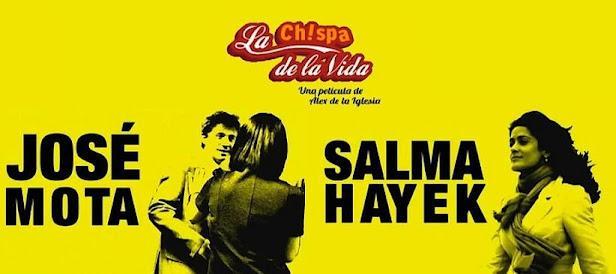 Cartel de la película La chispa de la vida del director Alex de la Iglesia con Josá Mota y Salma Hayek