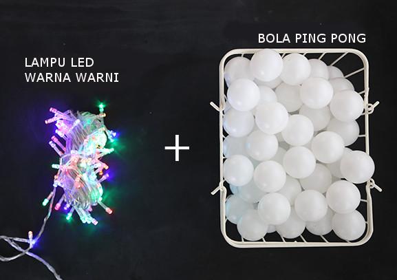 Alat dan bahan Lampu Cafe Dengan Bola Ping Pong