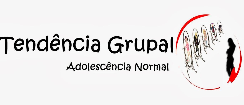 Adolescência Normal - Tendência Grupal
