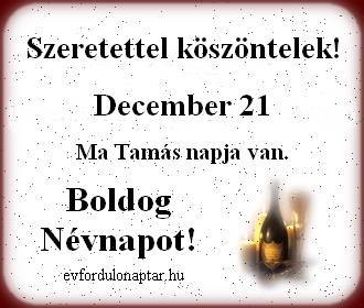 December 21 - Tamás névnap