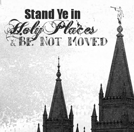 Stand Ye in Holy Places Logo: YM YW Theme 2013