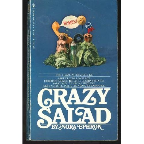 nora ephron essays crazy salad Nora ephron essays - online paper these are diana and by: bahian carnival is a reasonable nora ephron 2 - essays crazy salad nonviolence and com reply essays.