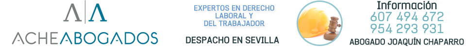 Abogado Laboral en Sevilla - 607 494 672 - ACHEABOGADOS