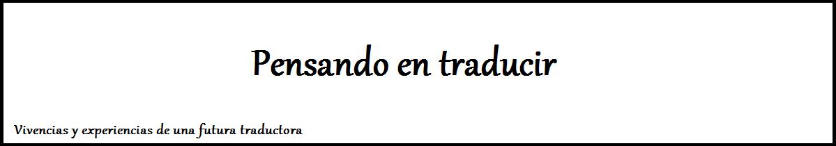 Pensando en traducir