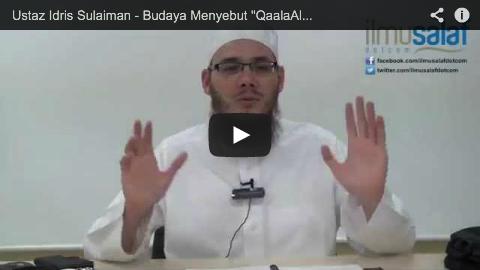 """Ustaz Idris Sulaiman – Budaya Menyebut """"QaalaAllah, ba'da A'uzubillahi Minasy Syaitanir Rajim.."""""""