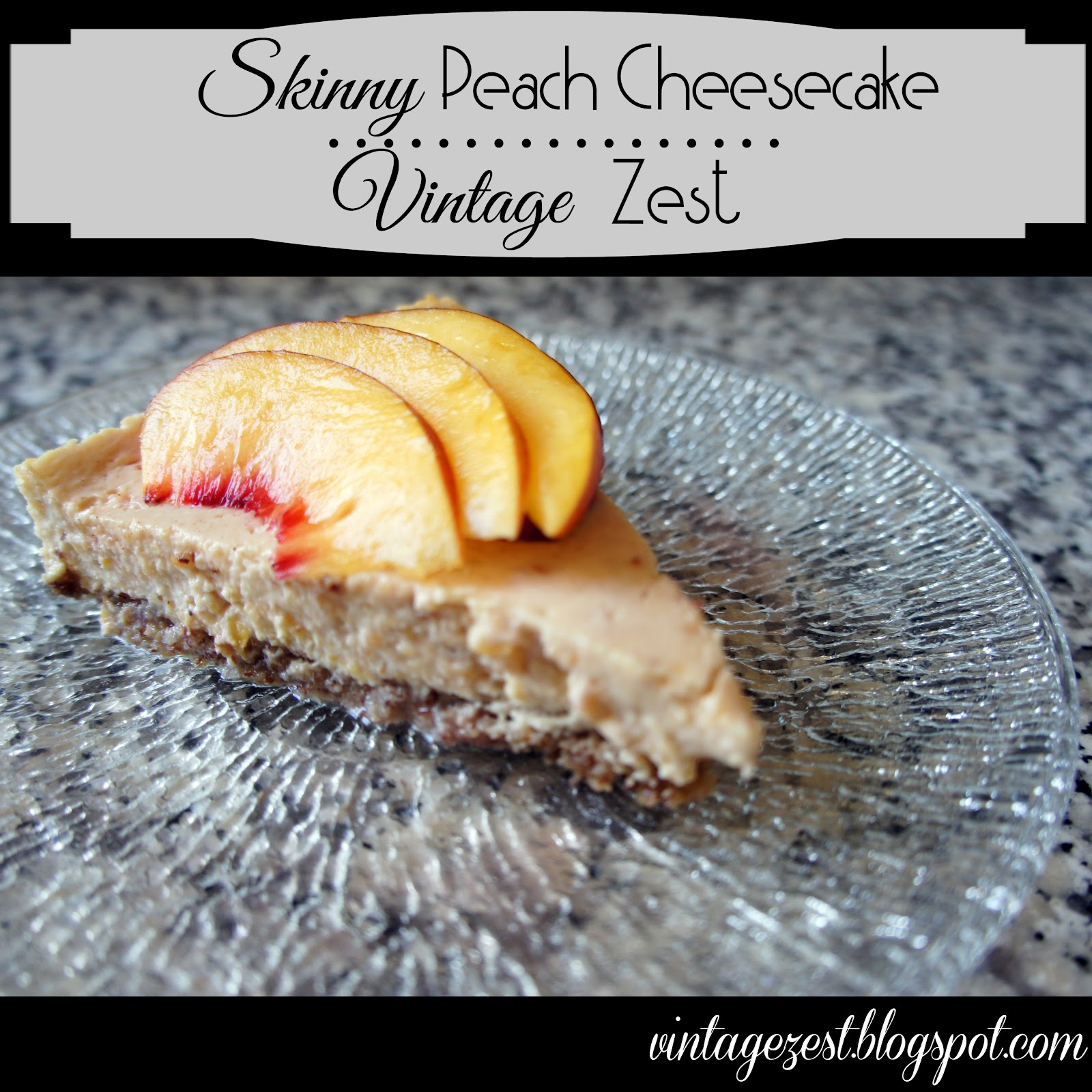 Skinny Peach Cheesecake on Diane's Vintage Zest!