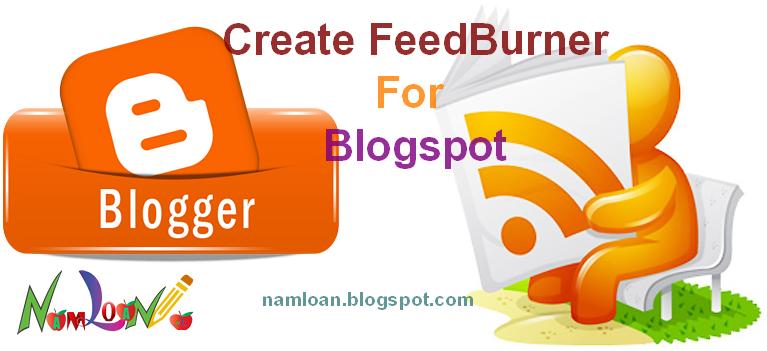 Hướng dẫn đăng ký Feedburner cho Blogspot