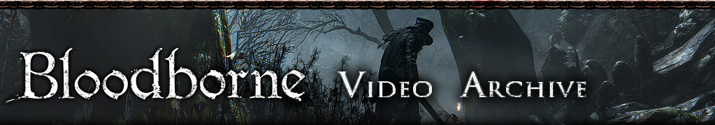Bloodborne TGS Video Archive