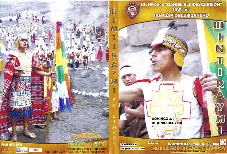 PORTADA DEL III DVD DEL INTI RAYMI EN LA HUACA FORTALEZA DE CAMPOY. AÑO 2010.