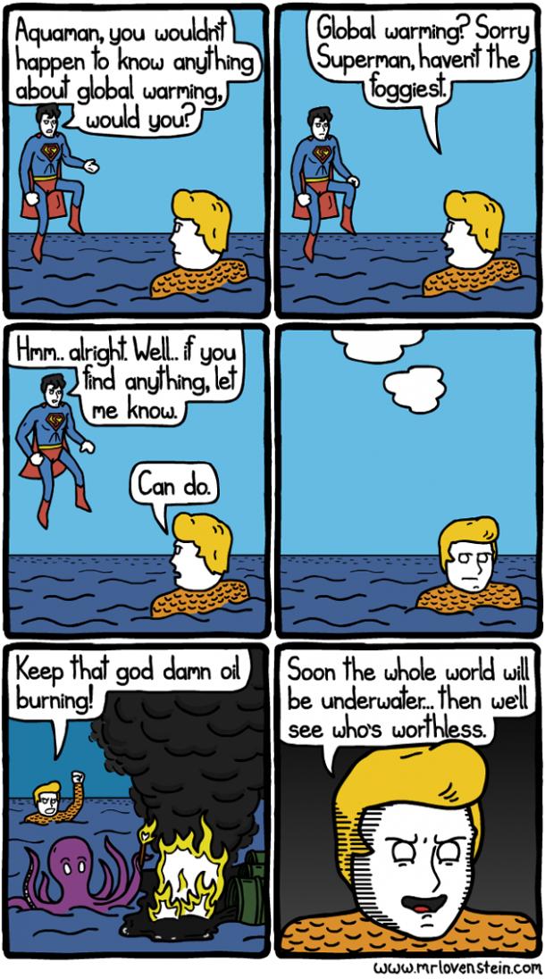 Superman fragt Aquaman ob er irgendetwas verdächtiges über globale Erwärmung bemerkt hat