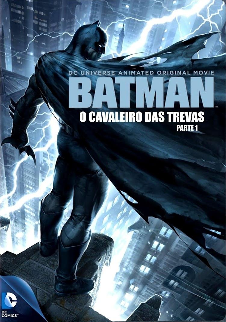 Batman: O Cavaleiro das Trevas Parte 1 – Dublado (2012)