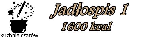 http://kuchniaczarow.blogspot.com/2014/10/jadospis-1-1600kcal.html