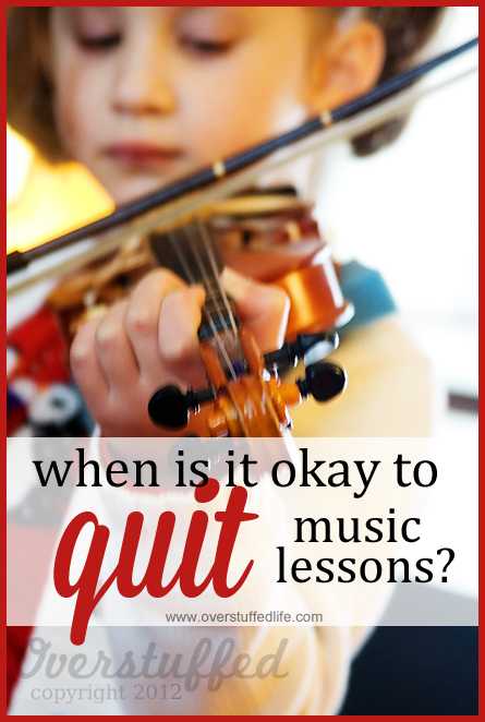 Should you let your child quit their music lessons? It's a hard question, but sometimes the answer is yes. Here are the reasons why. #overstuffedlife