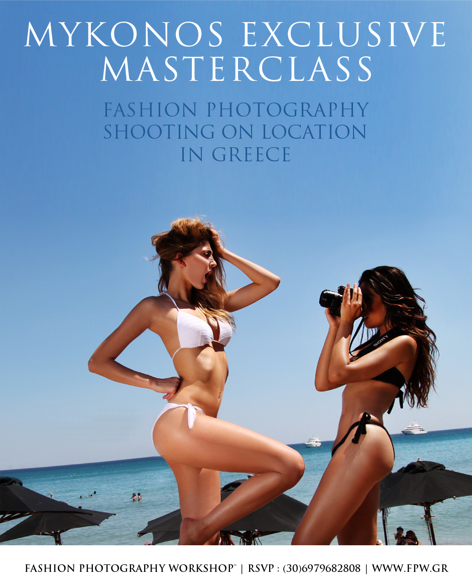 FASHION PHOTOGRAPHY WORKSHOP by GEORGE DIMOPOULOS presents MYKONOS EXCLUSIVE MASTERCLASS in GREECE