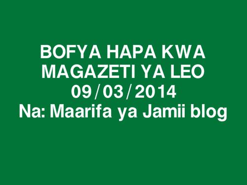 MAGAZETINI LEO JUMAPILI 09, MARCH 2014