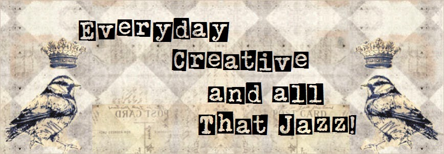 .Everyday Creative and all that Jazz