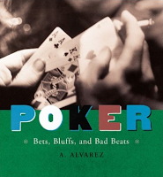'Poker: Bets, Bluffs, and Bad Beats' (2001) by Al Alvarez