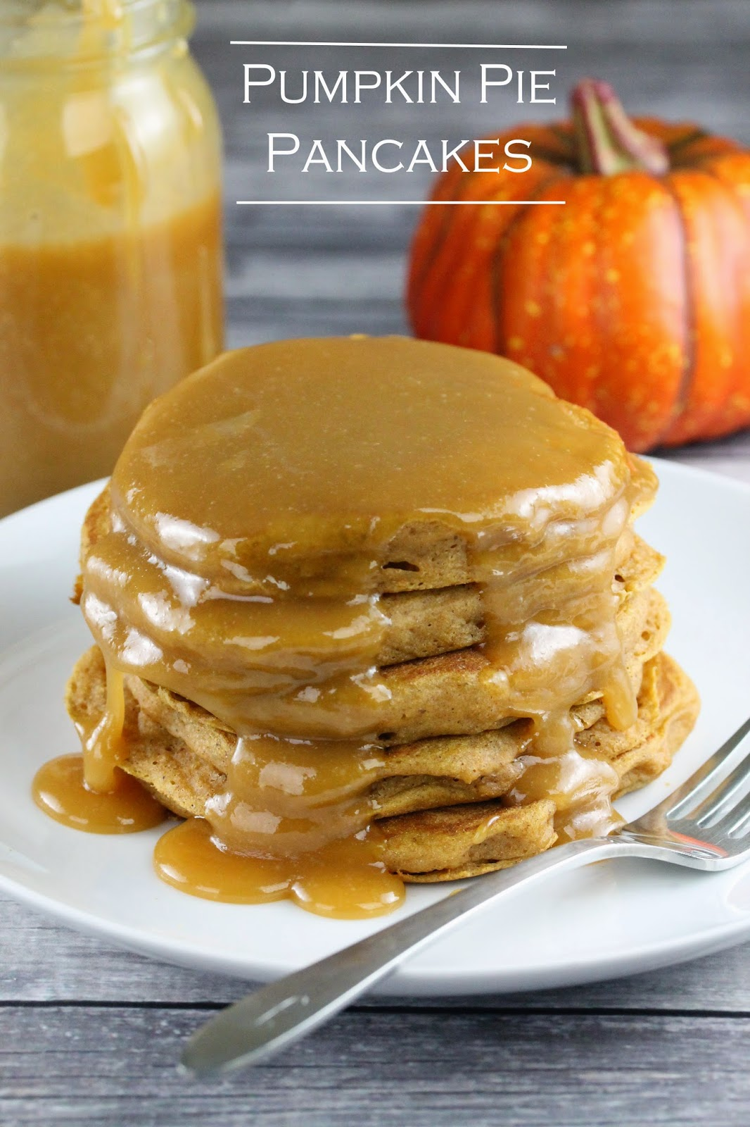 The Stay At Home Chef: Pumpkin Pie Pancakes with Caramel Syrup